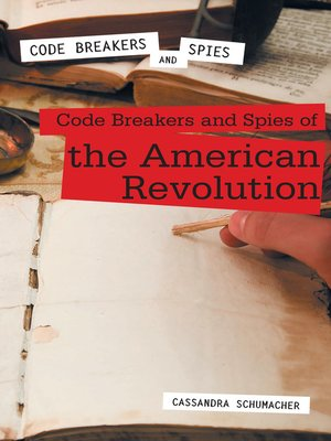 cover image of Code Breakers and Spies of the American Revolution