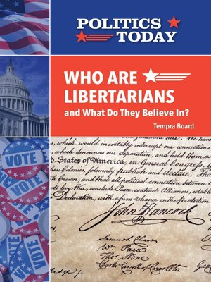 cover image of Who Are Libertarians and What Do They Believe In?