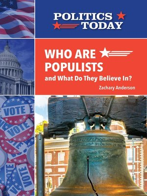 cover image of Who Are Populists and What Do They Believe In?