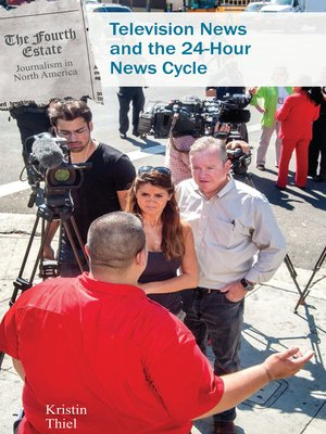 cover image of Television News and the 24-Hour News Cycle