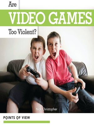 cover image of Are Video Games Too Violent?