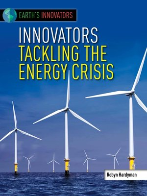 cover image of Innovators Tackling the Energy Crisis