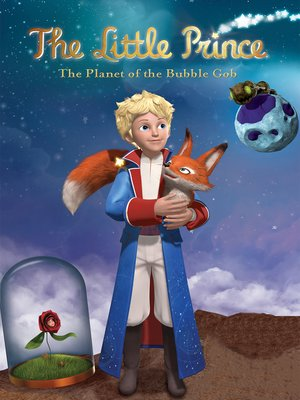 cover image of The Little Prince: The Planet of the Bubble Gob