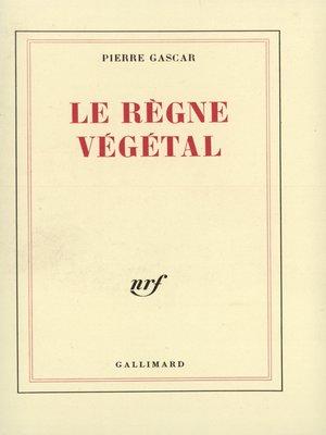 cover image of Le règne végétal
