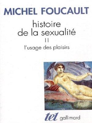 cover image of Histoire de la sexualité (Tome 2)--L'usage des plaisirs