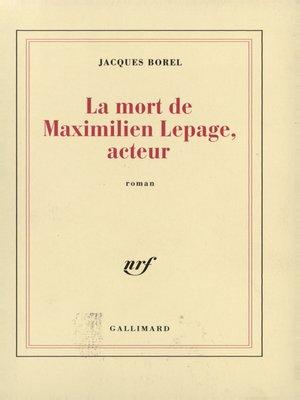 cover image of La Mort de Maximilien Lepage, acteur
