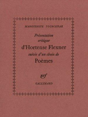 cover image of Présentation critique d'Hortense Flexner / Choix de poèmes
