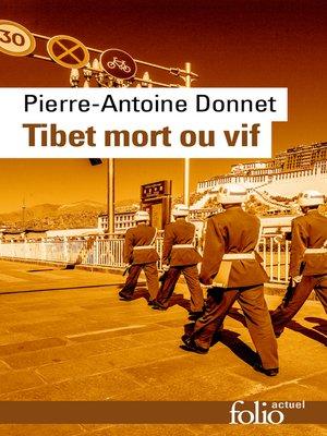 cover image of Tibet mort ou vif