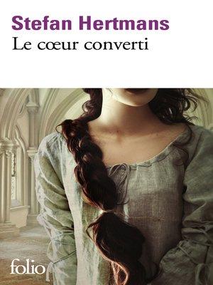 cover image of Le coeur converti