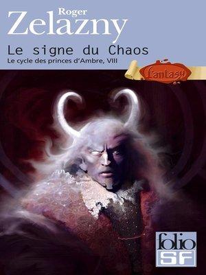 cover image of Le cycle des princes d'Ambre (Tome 8)--Le signe du Chaos
