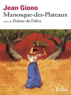 cover image of Manosque-des-Plateaux / Poème de l'olive