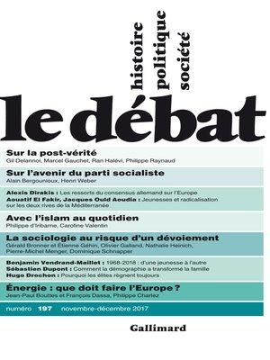 cover image of Le Débat N° 197 (Novembre-Décembre 2017)