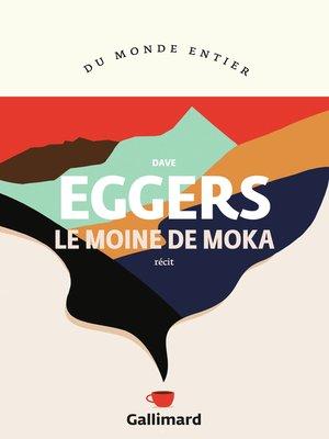 cover image of Le moine de Moka