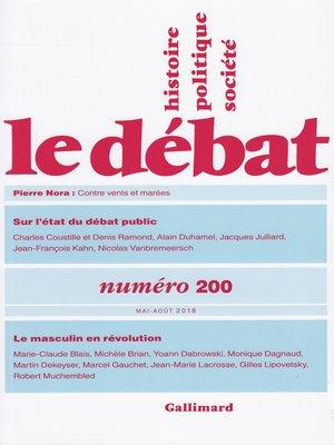cover image of Le Débat N° 200 (Mai--août 2018)