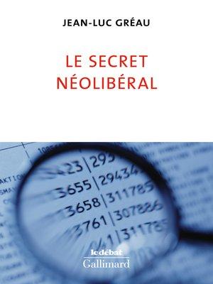 cover image of Le secret néolibéral