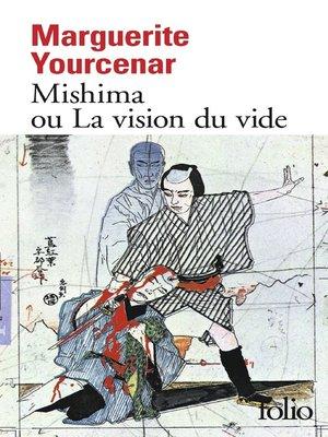 cover image of Mishima ou La vision du vide