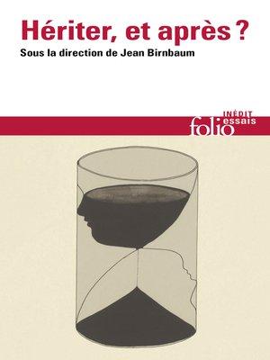 cover image of Hériter, et après ?