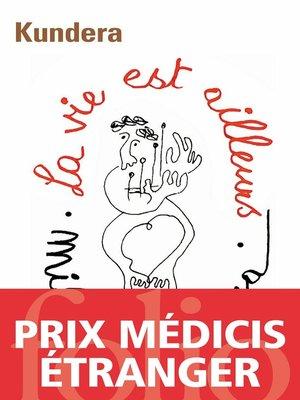 cover image of La vie est ailleurs