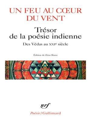 cover image of Un feu au cœur du vent. Trésor de la poésie indienne