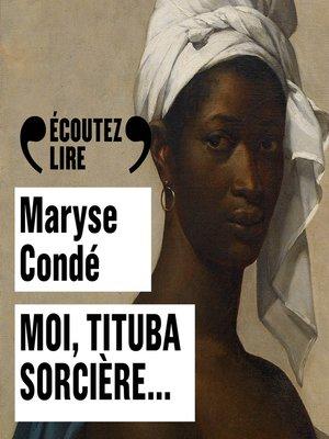 cover image of Moi, Tituba sorcière...