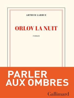 cover image of Orlov la nuit