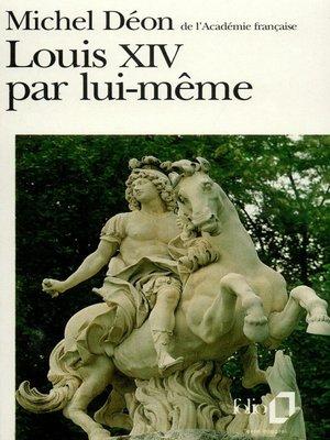 cover image of Louis XIV par lui-même