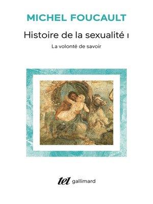 cover image of Histoire de la sexualité (Tome 1)--La volonté de savoir
