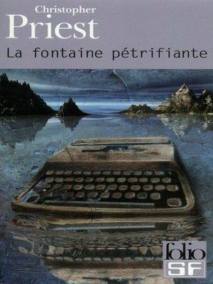 cover image of La fontaine pétrifiante