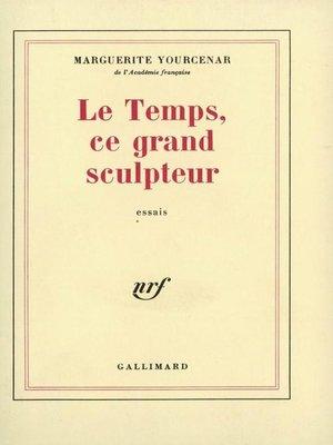 cover image of Le Temps, ce grand sculpteur