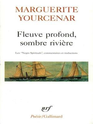 "cover image of Fleuve profond, sombre rivière. Les ""Negro Spirituals"""