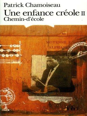 cover image of Une enfance créole (Tome 2)--Chemin-d'école