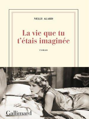 cover image of La vie que tu t'étais imaginée