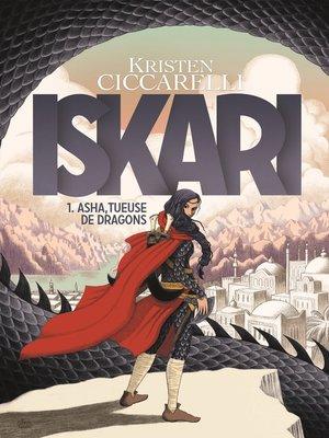 cover image of Iskari (Tome 1)--Asha, tueuse de dragons