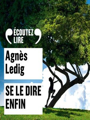 cover image of Se le dire enfin