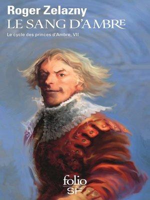 cover image of Le cycle des princes d'Ambre (Tome 7)--Le sang d'Ambre
