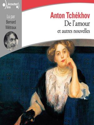 cover image of De l'amour et autres nouvelles