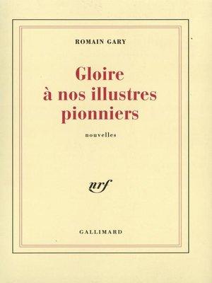 cover image of Gloire à nos illustres pionniers