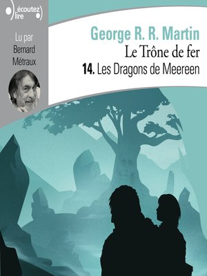 cover image of Le Trône de fer (Tome 14)--Les Dragons de Meeren