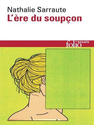 cover image of L'ère du soupçon. Essais sur le roman