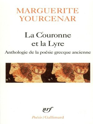 cover image of La Couronne et la Lyre. Anthologie de la poèsie grecque ancienne