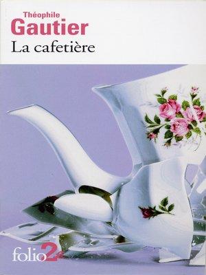 cover image of La cafetière et autres contes fantastiques