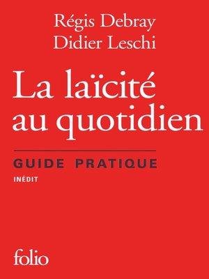 cover image of La laïcité au quotidien. Guide pratique