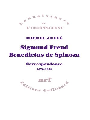 cover image of Sigmund Freud – Benedictus de Spinoza. Correspondance 1676-1938