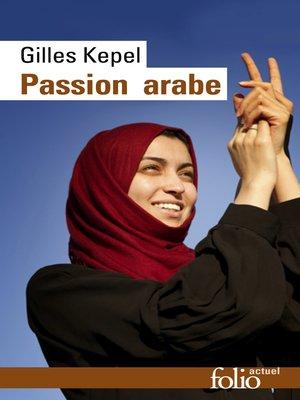 cover image of Passion arabe. Journal, 2011-2013 / Passion en Kabylie / Paysage avant la bataille