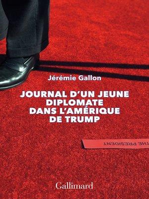 cover image of Journal d'un jeune diplomate dans l'Amérique de Trump