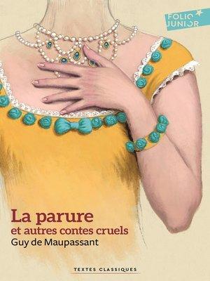 cover image of La parure et autres contes cruels (édition enrichie)