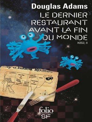 cover image of H2G2 (Tome 2)--Le Dernier Restaurant avant la Fin du Monde