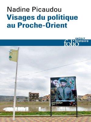cover image of Visages du politique au Proche-Orient