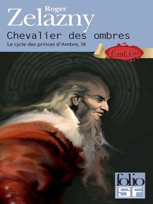 cover image of Le cycle des princes d'Ambre (Tome 9)--Chevalier des ombres