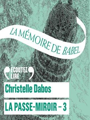 cover image of La Passe-Miroir (Livre 3)--La Mémoire de Babel
